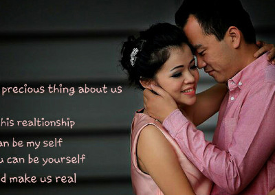The precious thing about us in this relationship i can be myself you can be yourself and make us real
